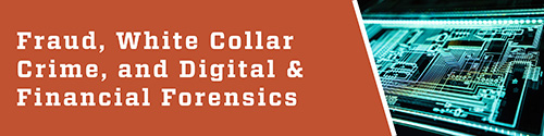 Fraud, White Collar Crime and Digital & Financial Forensics